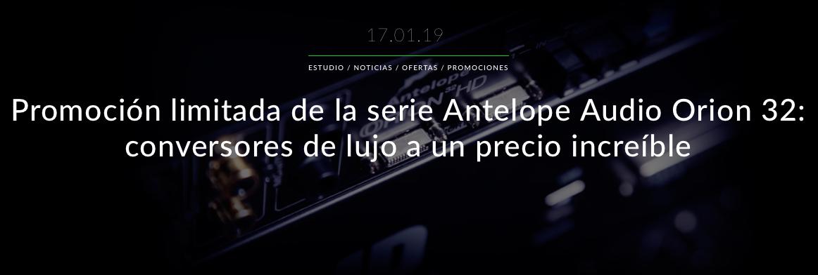 Promoción limitada de la serie Antelope Audio Orion 32: conversores de lujo a un precio increíble