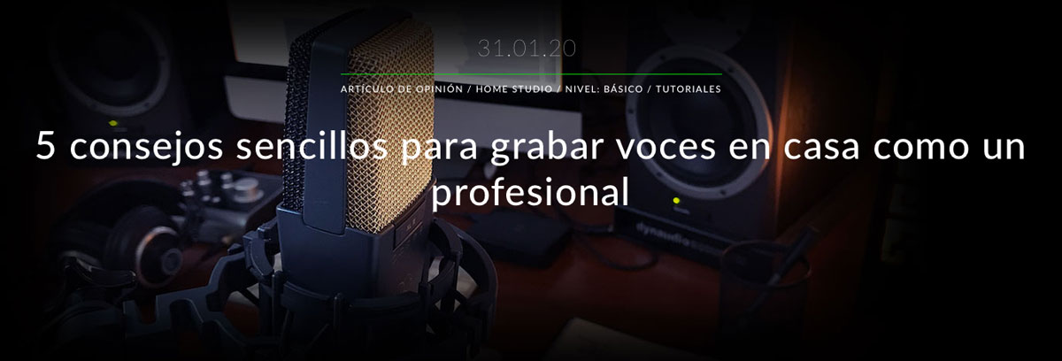 Consejos para grabar voces en casa